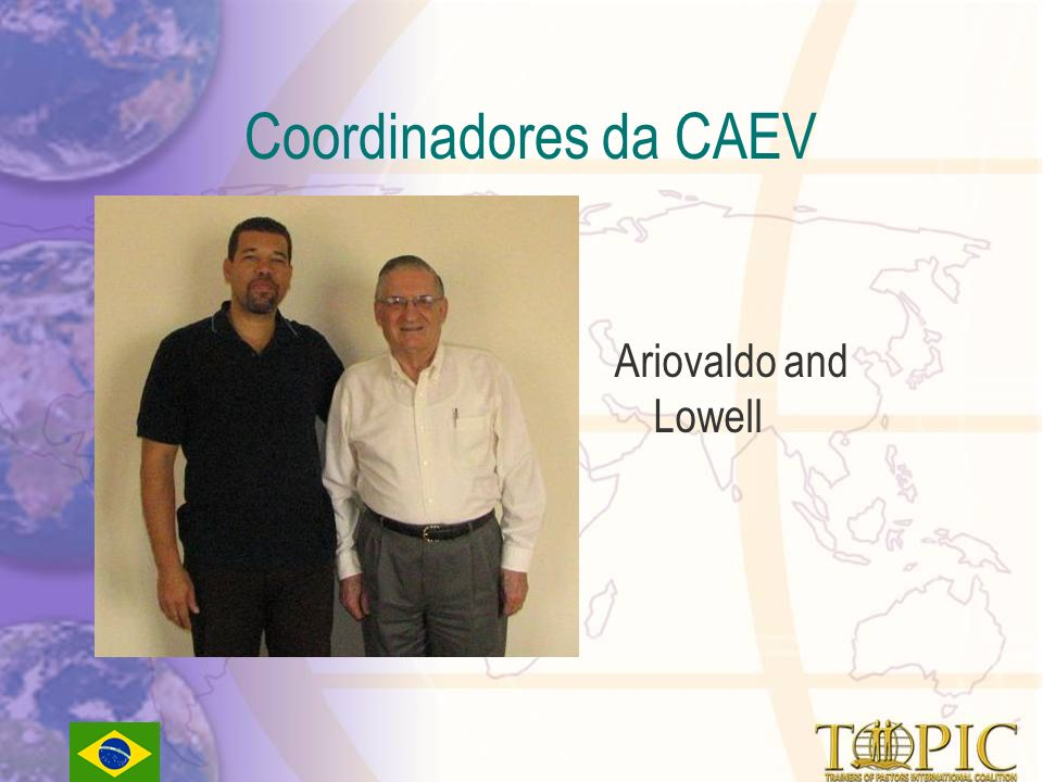 Coordinadores da CAEV Ariovaldo and Lowell