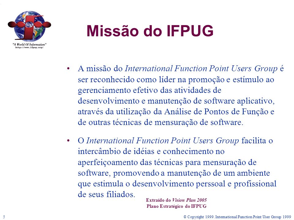 Extraído do Vision Plan 2005 Plano Estratégico do IFPUG