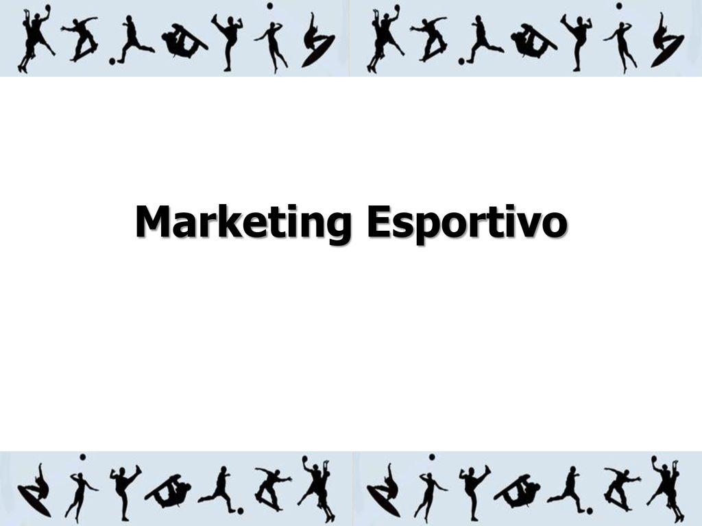Marketing Esportivo. - ppt carregar 7ef2562e96530