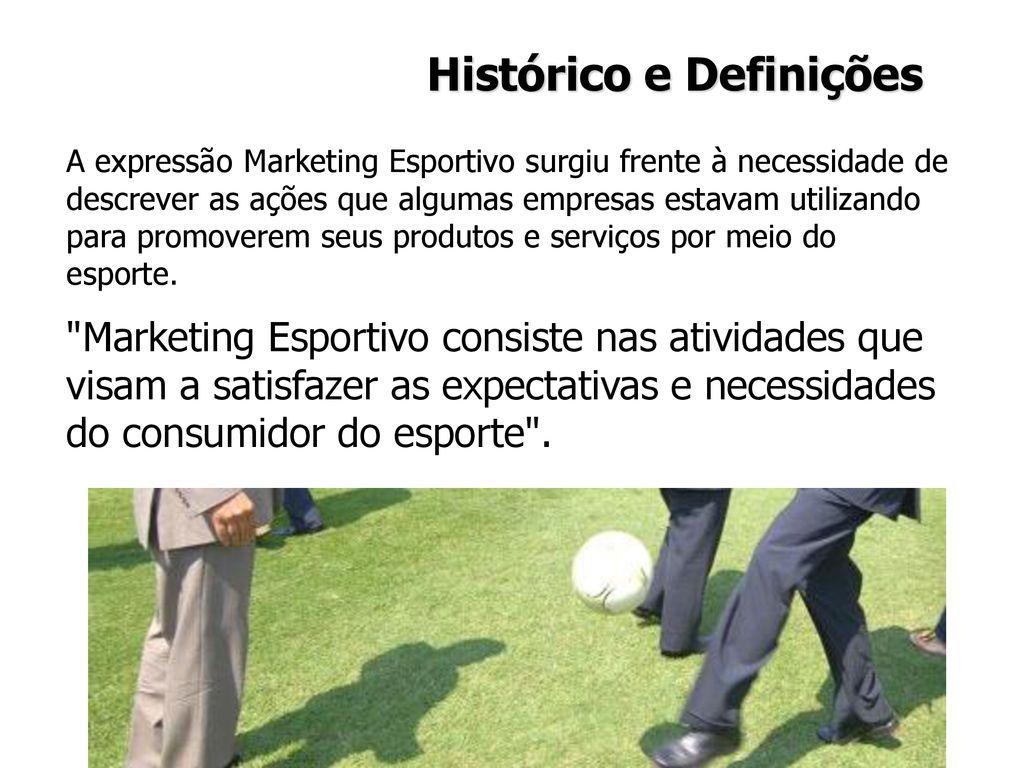 11 Histórico e Definições A expressão Marketing Esportivo ... d904764ef35b2