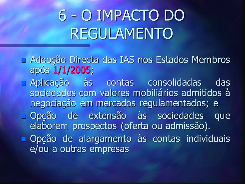 6 - O IMPACTO DO REGULAMENTO