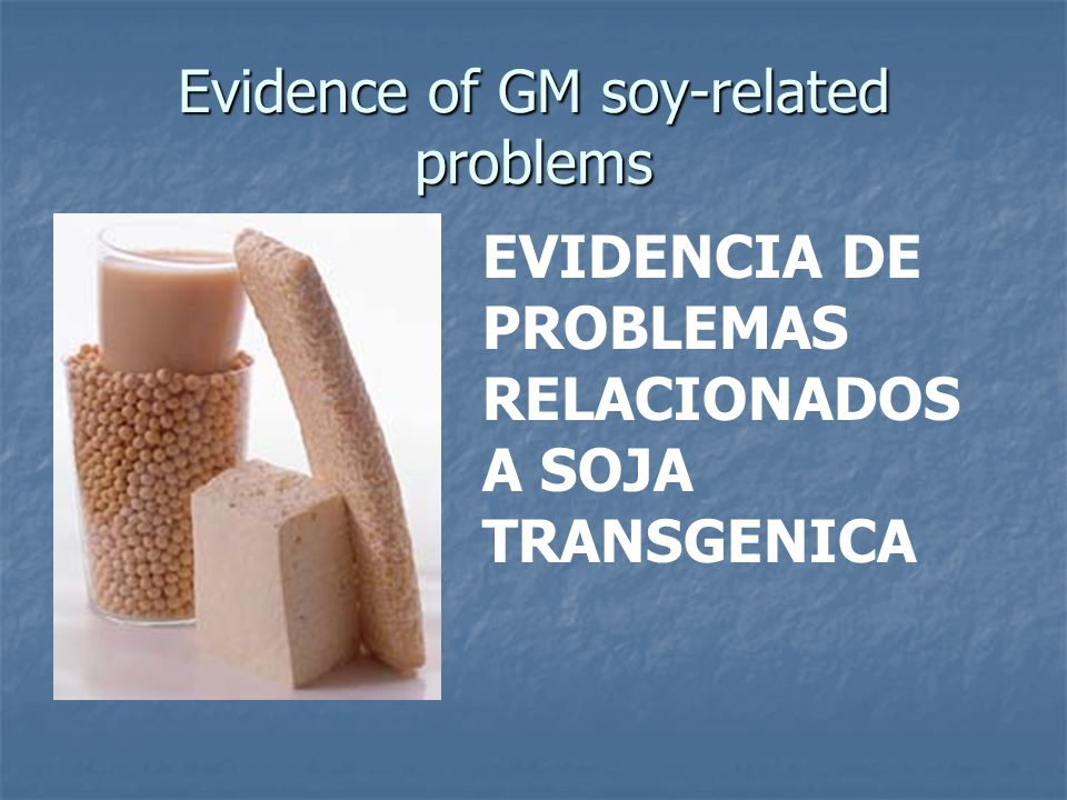 Evidence of GM soy-related problems