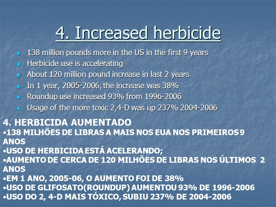 4. Increased herbicide 4. HERBICIDA AUMENTADO
