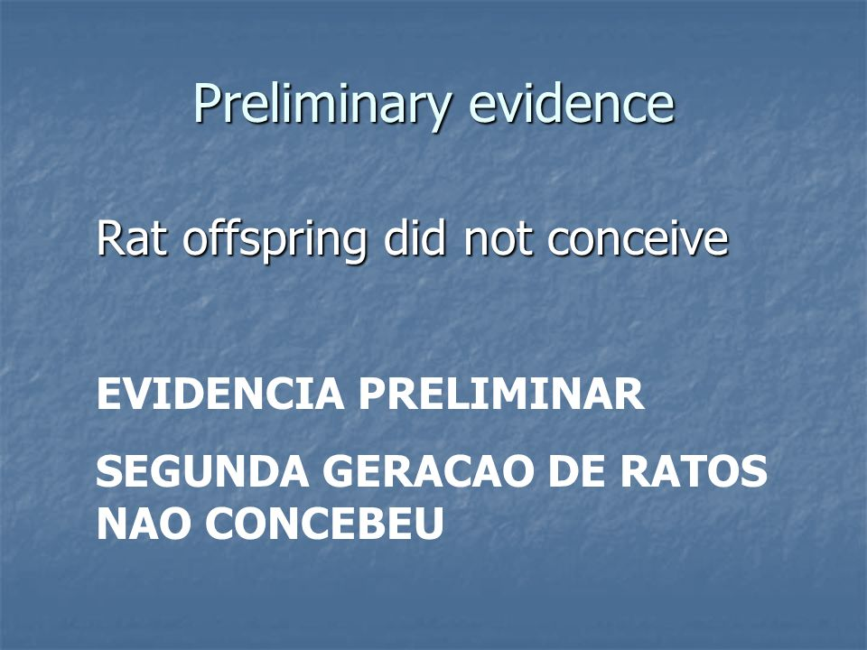 Preliminary evidence Rat offspring did not conceive