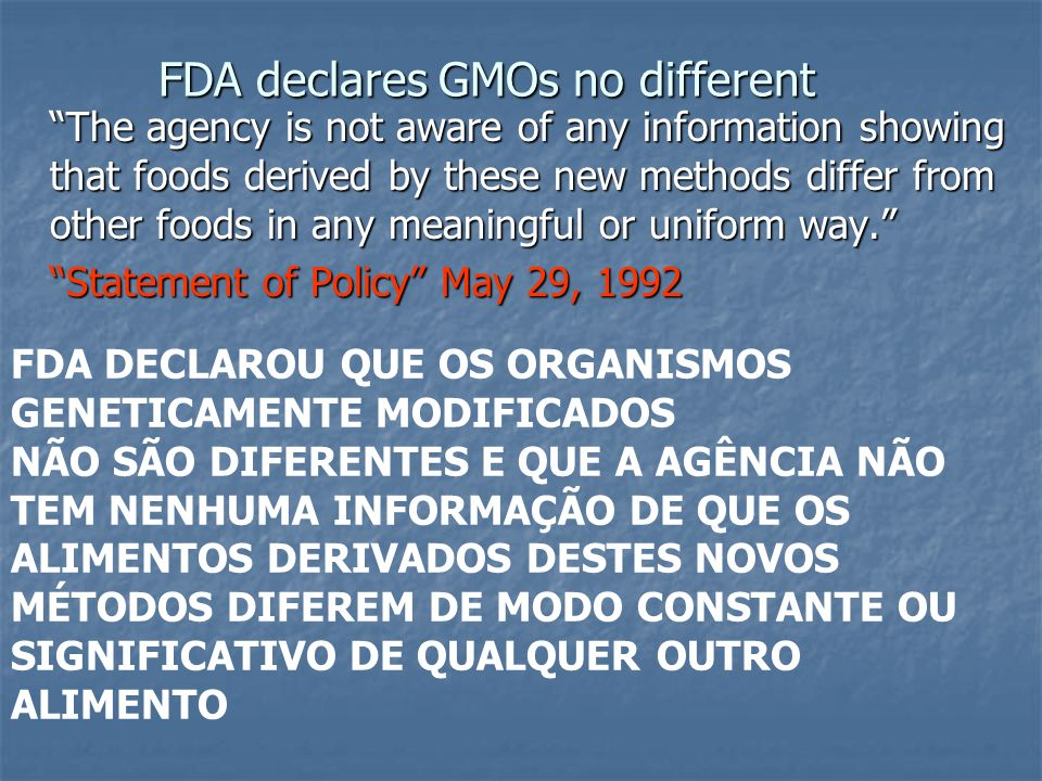 FDA declares GMOs no different
