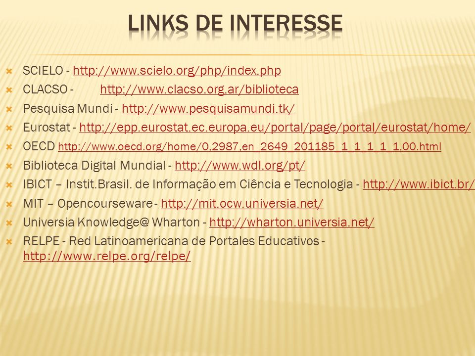 LINKS DE INTERESSE SCIELO - http://www.scielo.org/php/index.php