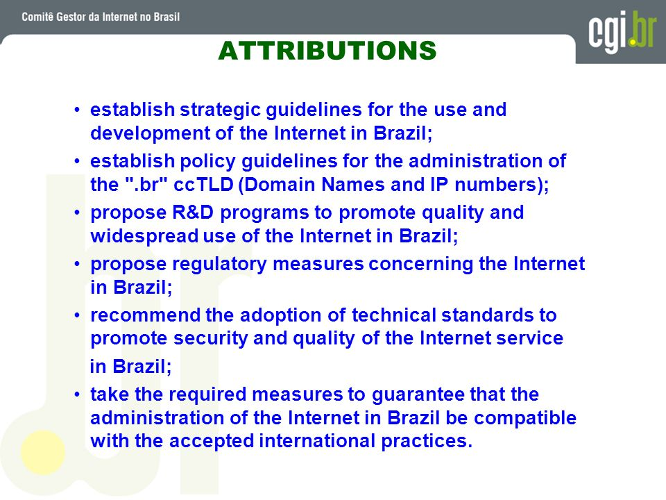 ATTRIBUTIONS establish strategic guidelines for the use and development of the Internet in Brazil;