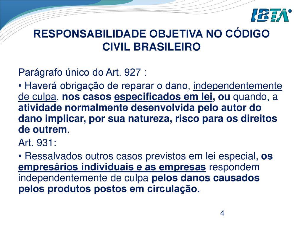 direito do consumidor seção 5 \u2013 responsabilidade civil do fornecedorresponsabilidade objetiva no cÓdigo civil brasileiro