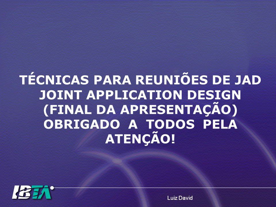 TÉCNICAS PARA REUNIÕES DE JAD JOINT APPLICATION DESIGN