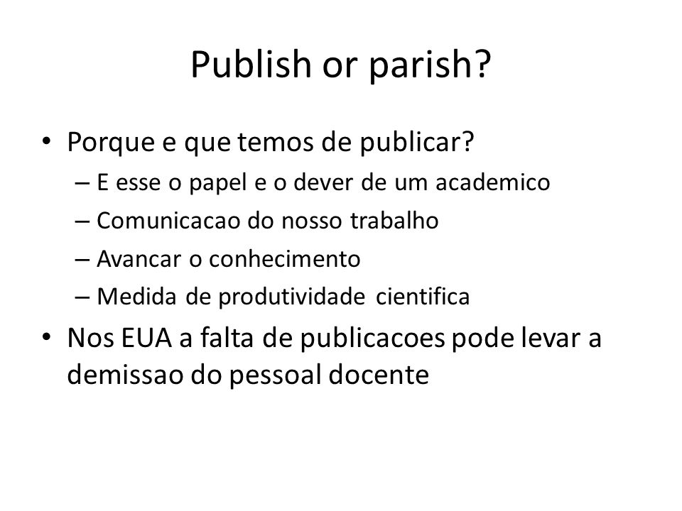 Publish or parish Porque e que temos de publicar