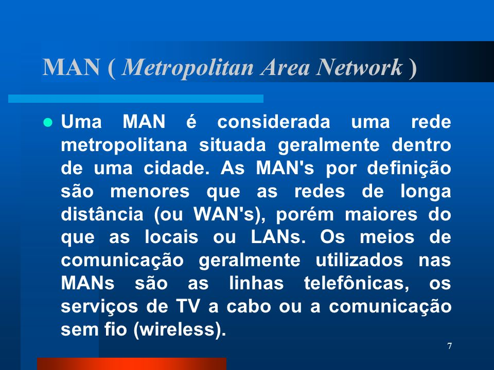 MAN ( Metropolitan Area Network )