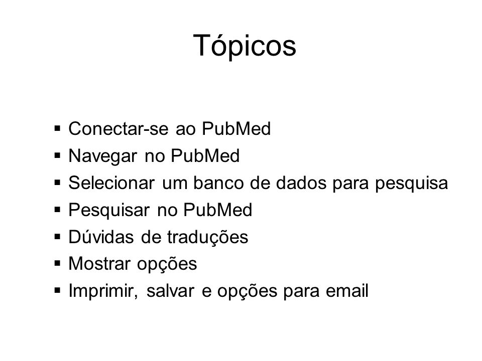 Tópicos Conectar-se ao PubMed Navegar no PubMed