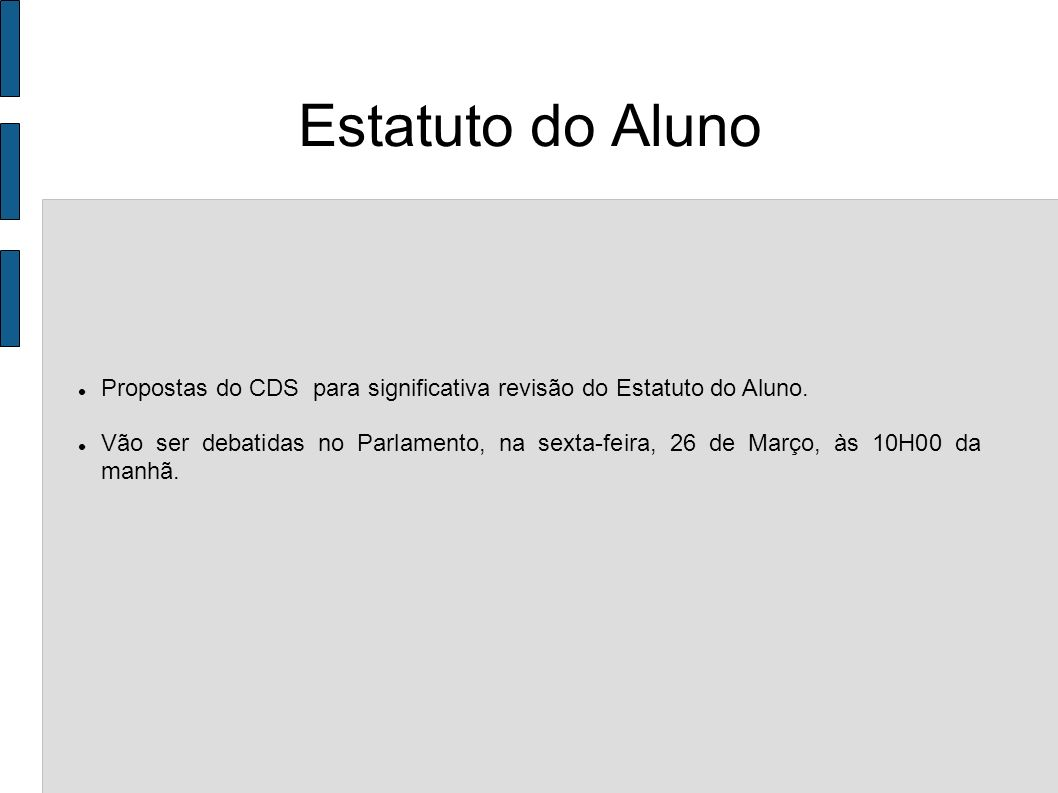 Estatuto do Aluno Propostas do CDS para significativa revisão do Estatuto do Aluno.