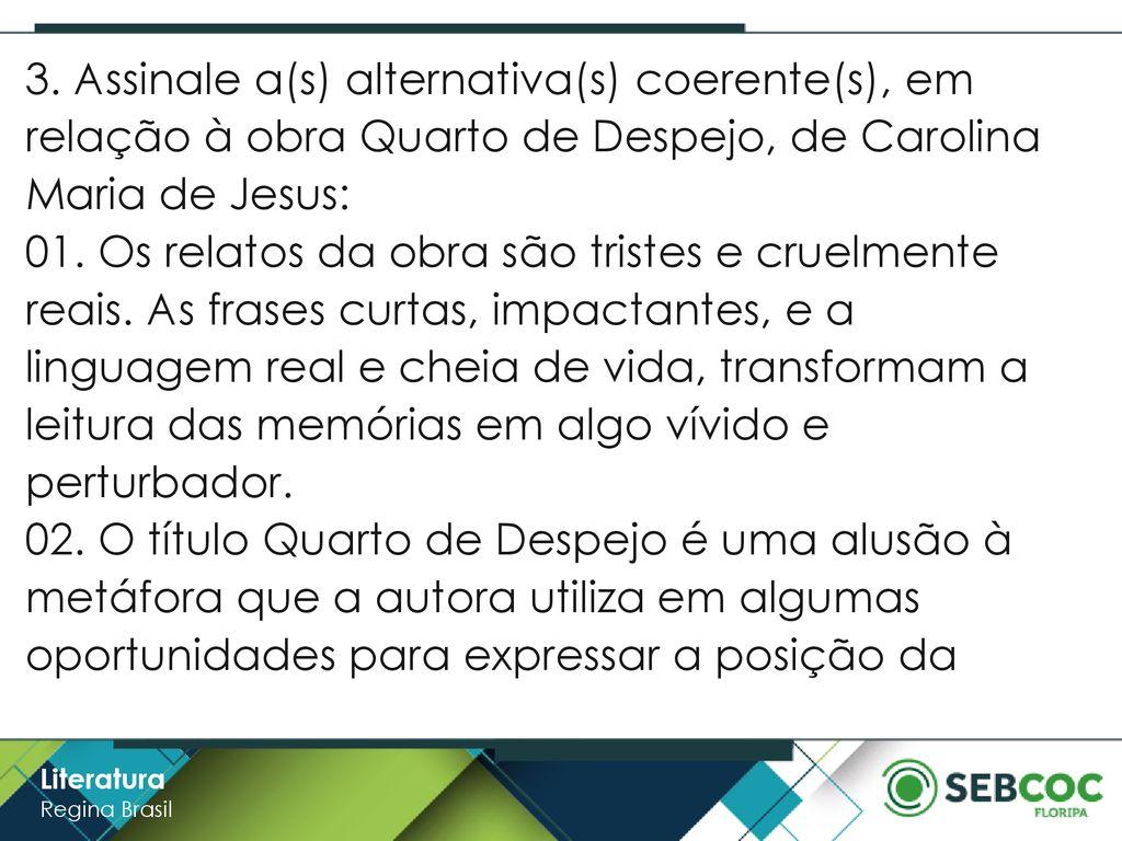 Literatura Quarto De Despejo Carolina Maria De Jesus Regina Brasil