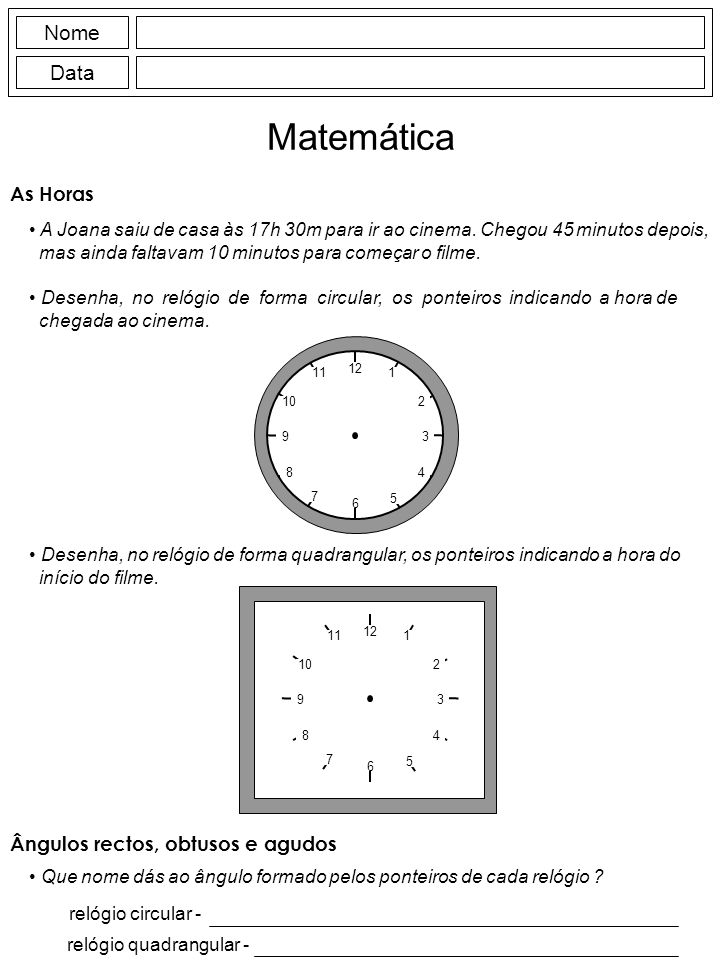 Matemática Nome Data As Horas Ângulos rectos, obtusos e agudos