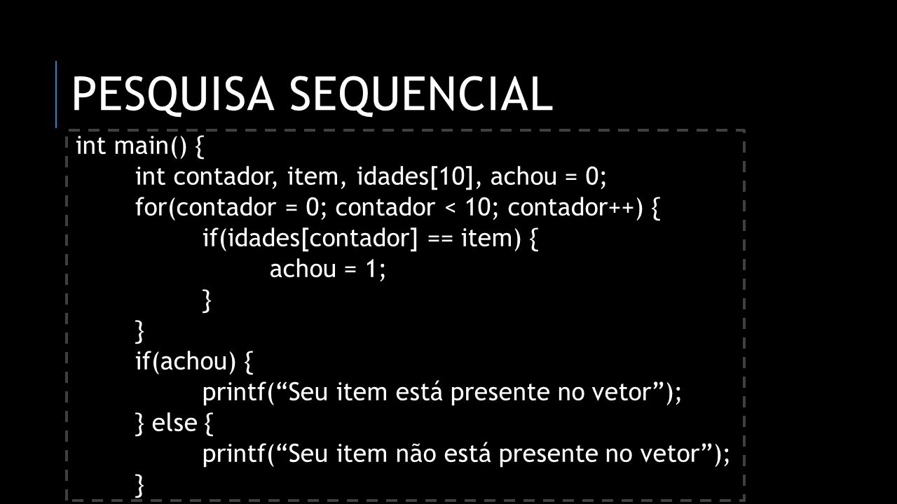 pesquisa sequencial int main() {