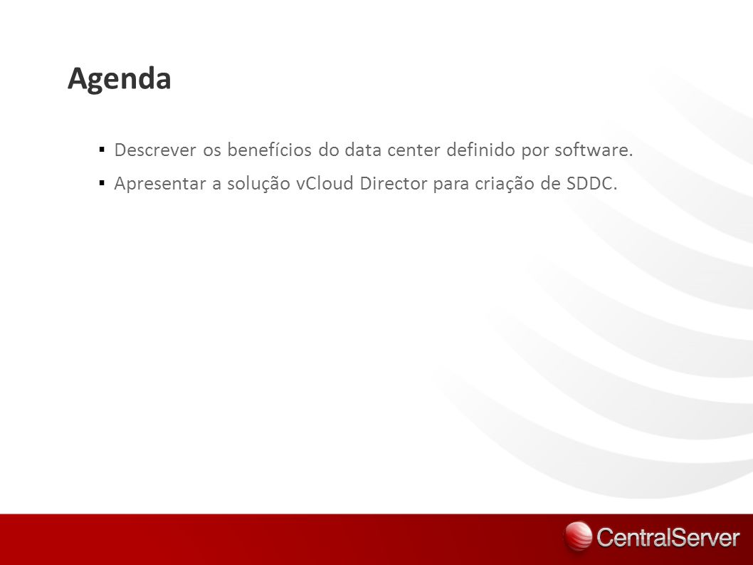 Agenda Descrever os benefícios do data center definido por software.