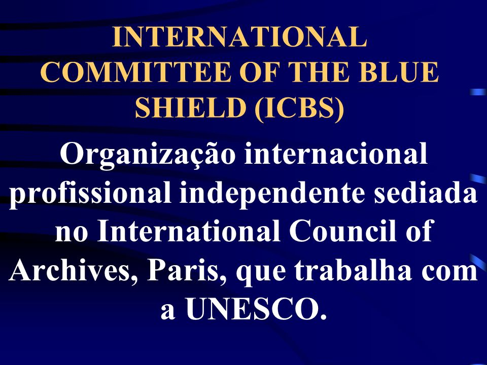 INTERNATIONAL COMMITTEE OF THE BLUE SHIELD (ICBS)