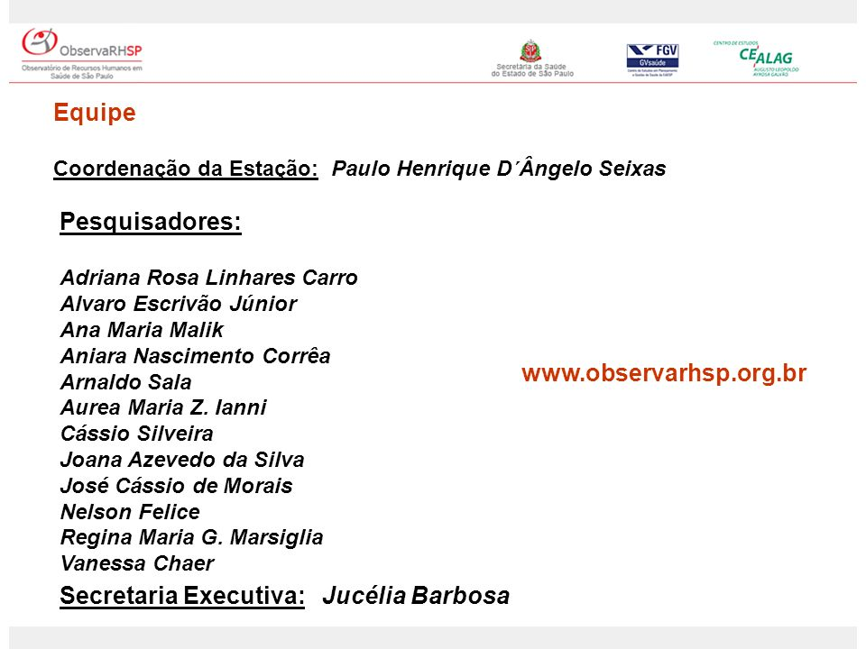 Secretaria Executiva: Jucélia Barbosa