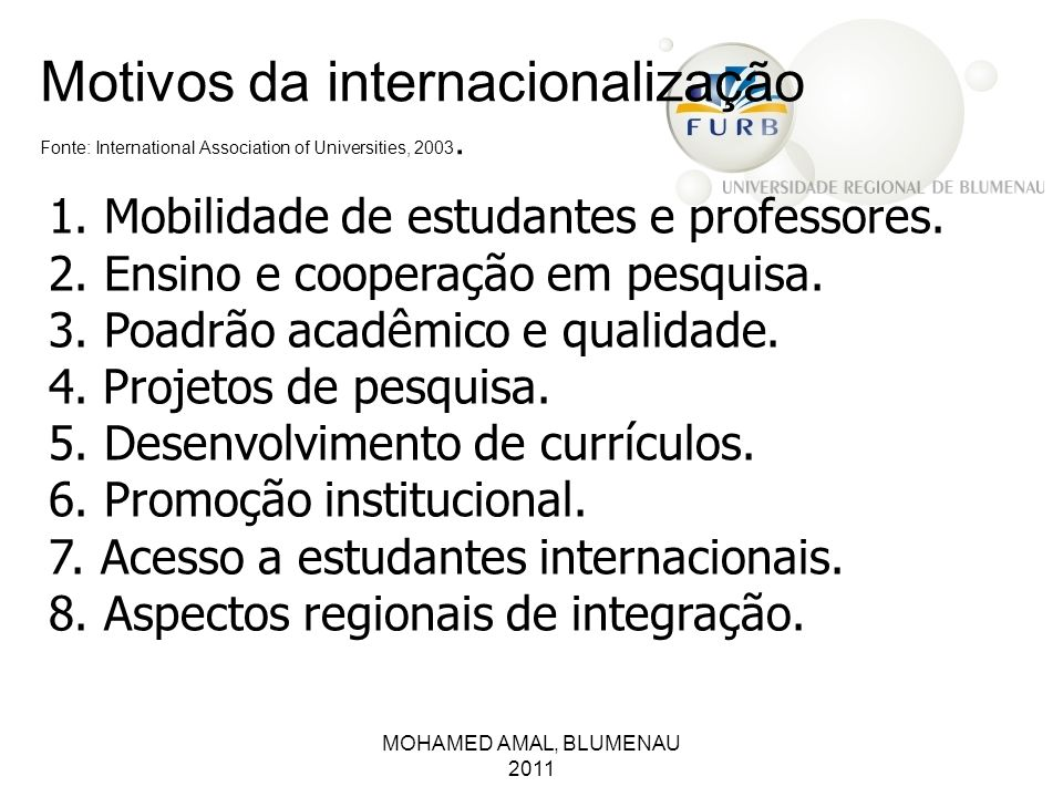 Motivos da internacionalização Fonte: International Association of Universities, 2003.