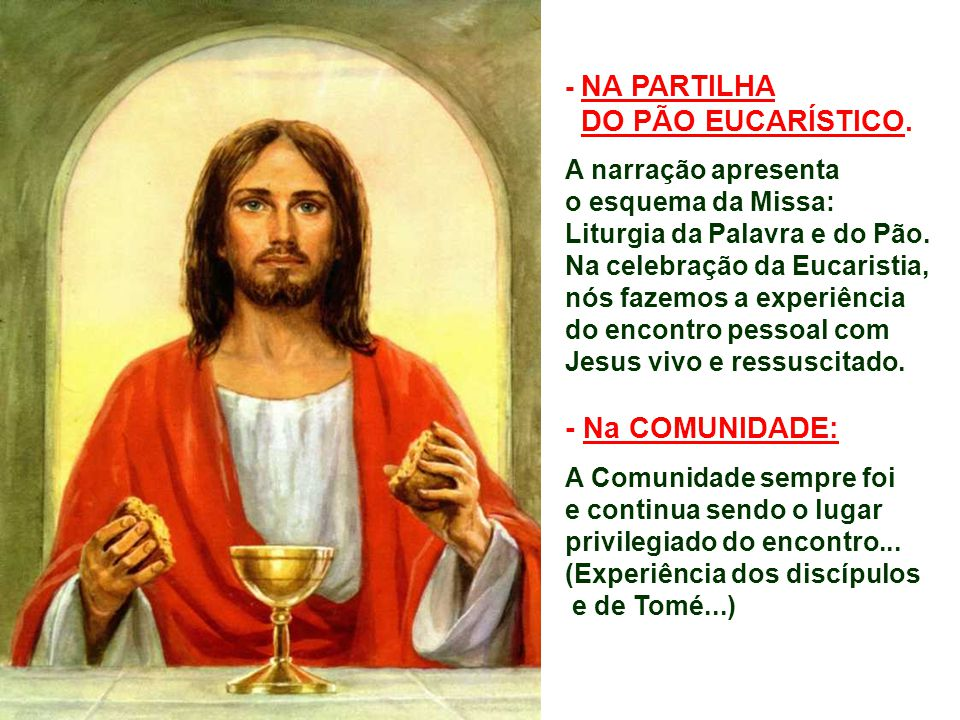 DO PÃO EUCARÍSTICO. - NA PARTILHA