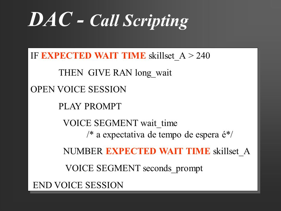 DAC - Call Scripting IF EXPECTED WAIT TIME skillset_A > 240