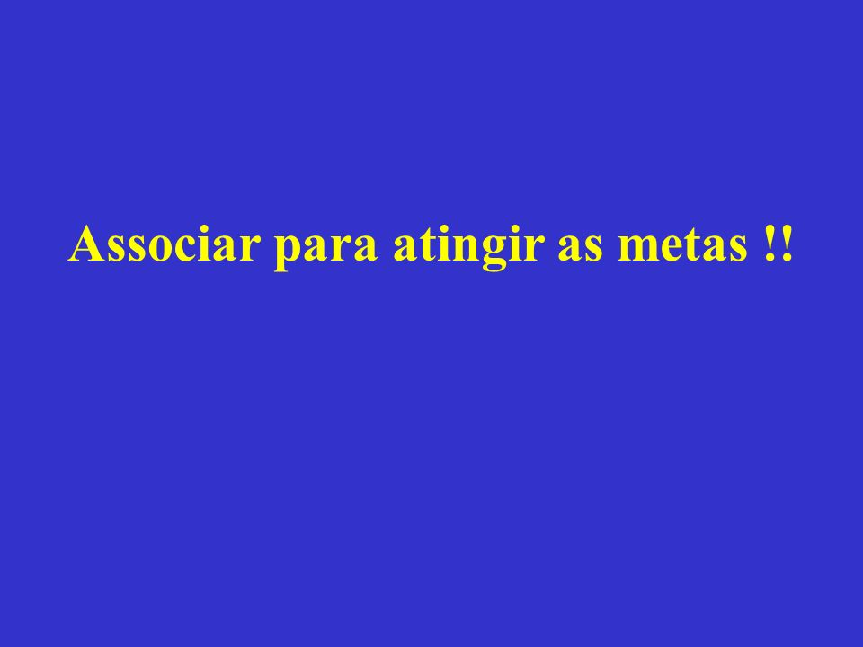 Associar para atingir as metas !!