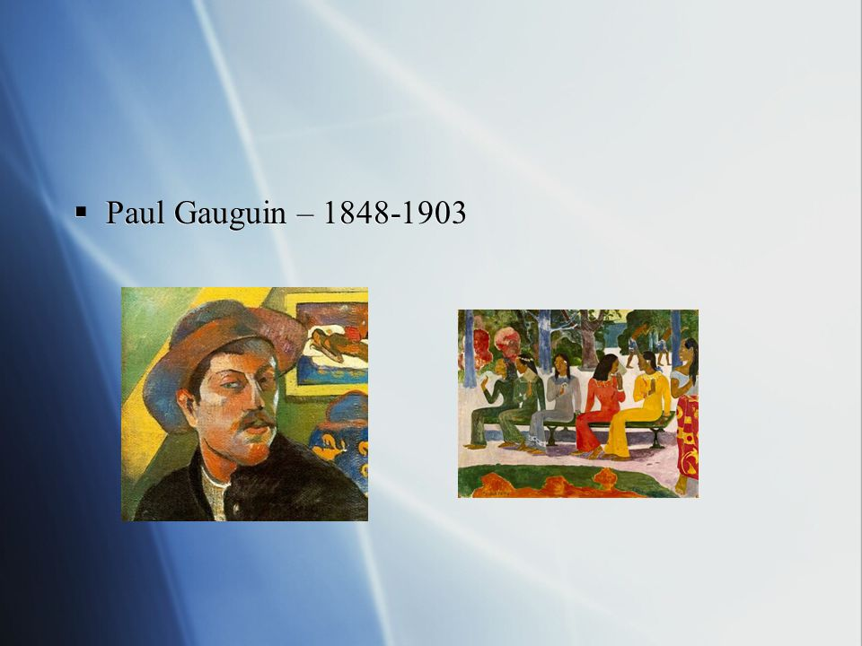 Paul Gauguin –