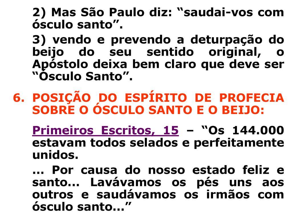 6ee335abee613 6 POSIÇÃO DO ESPÍRITO DE PROFECIA SOBRE O ÓSCULO SANTO E O BEIJO