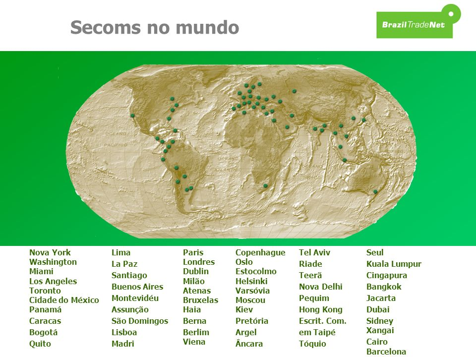 Secoms no mundo Nova York Washington Miami Los Angeles Toronto Cidade do México Panamá. Caracas.