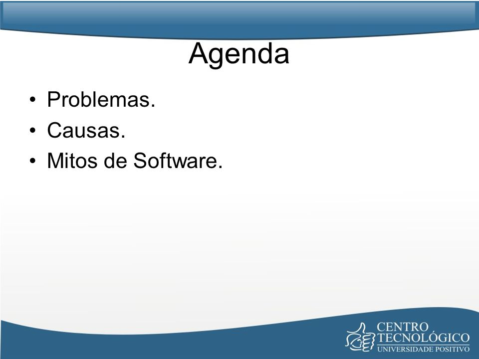 Agenda Problemas. Causas. Mitos de Software.