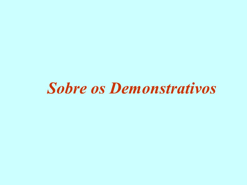 Sobre os Demonstrativos