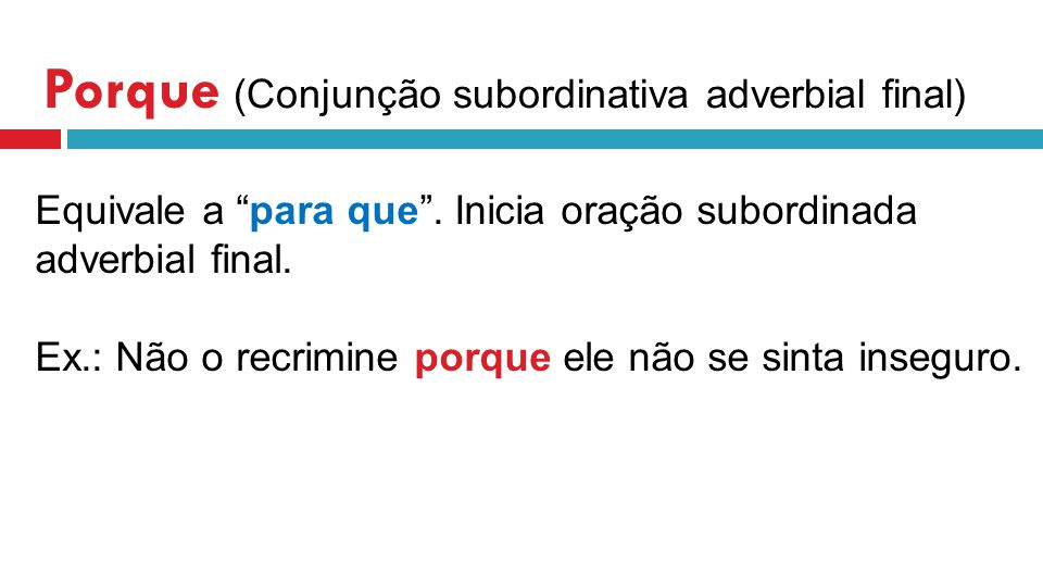 Porque (Conjunção subordinativa adverbial final)