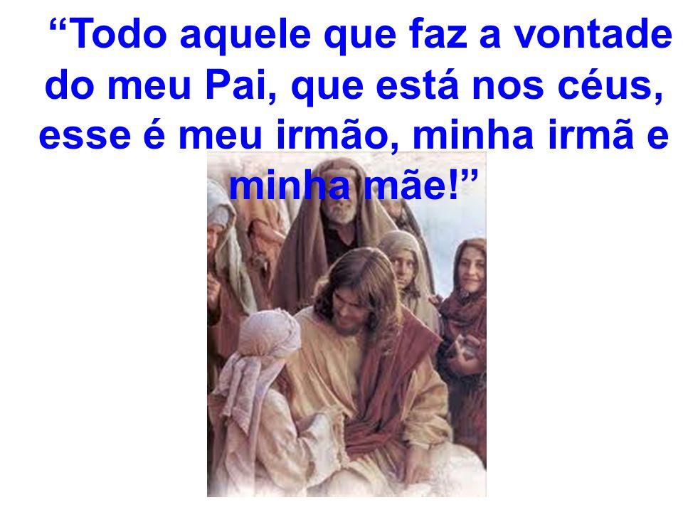 Evangelho de hoje (Mt 12,46-50) - Egídio Serpa | Egídio Serpa ...