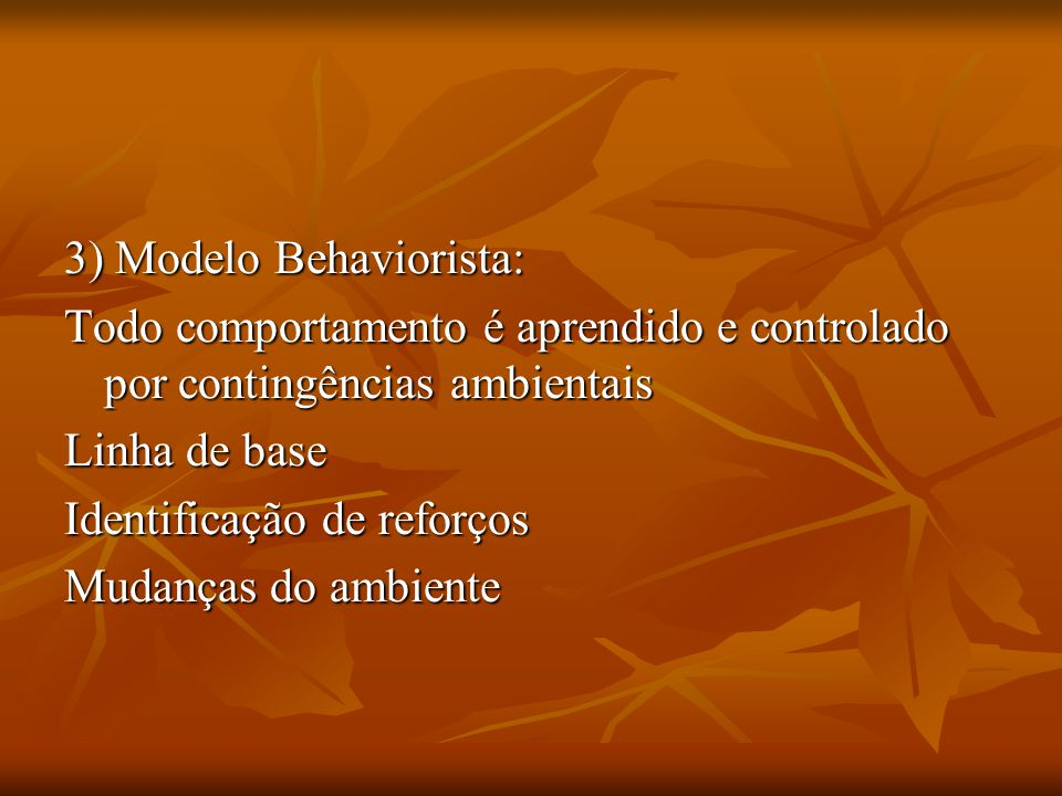 3) Modelo Behaviorista: