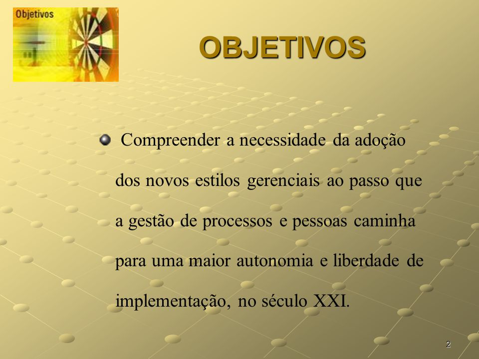 Sistemas e Métodos - Ferramentas Gerenciais. 2 OBJETIVOS Compreender ... c7d7992efc