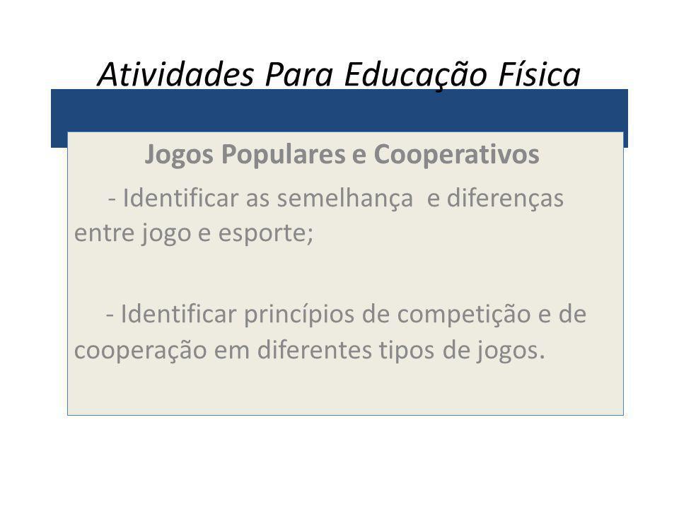 1382ae82f0 1 Atividades Para Educação Física Jogos Populares e Cooperativos -  Identificar as semelhança e diferenças entre jogo e esporte ...