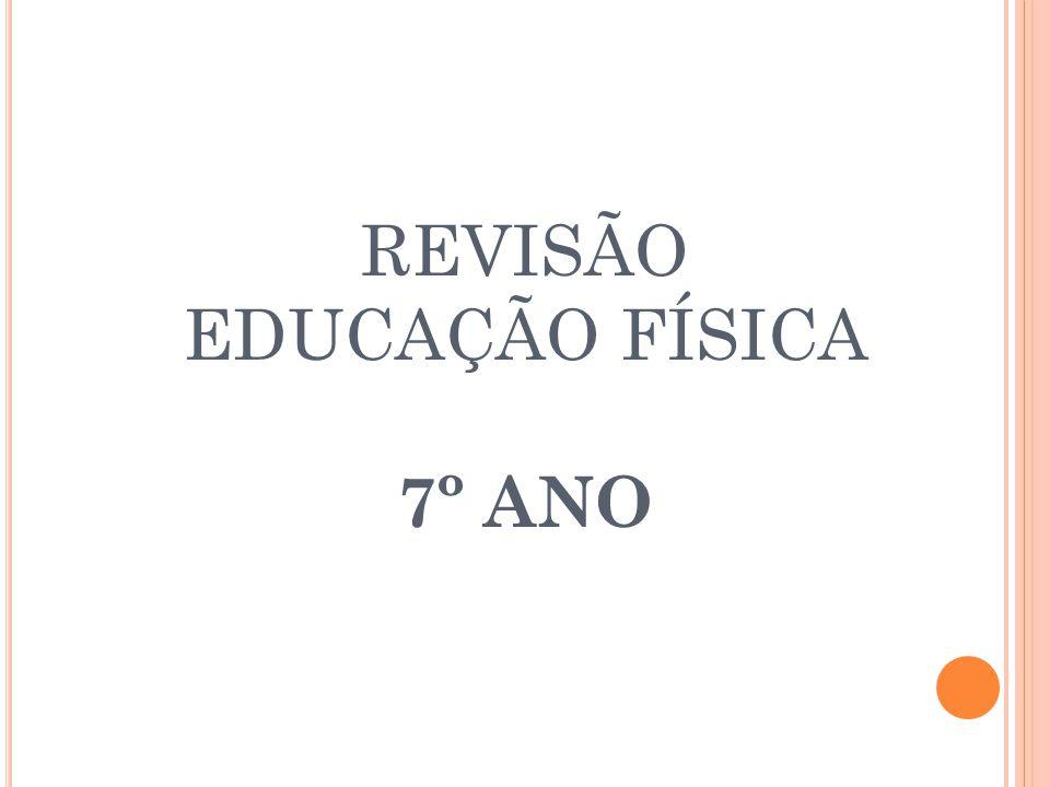 REVISÃO EDUCAÇÃO FÍSICA 7º ANO. - ppt carregar 57522291c5790