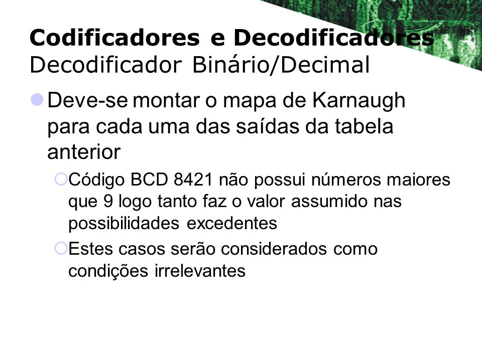 Codificadores e Decodificadores Decodificador Binário/Decimal