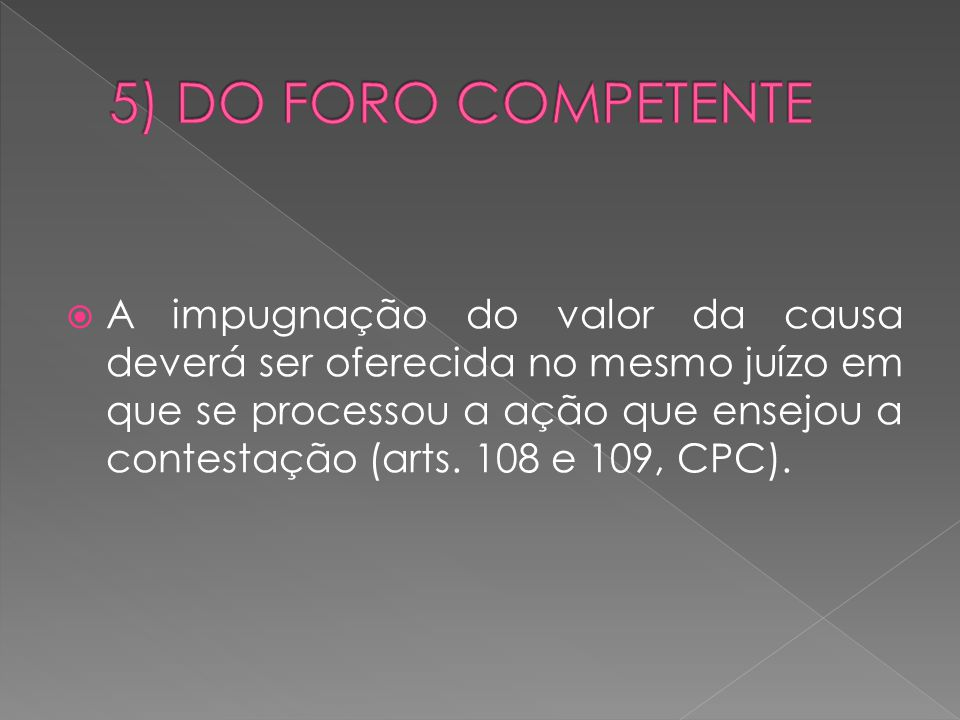 5) DO FORO COMPETENTE