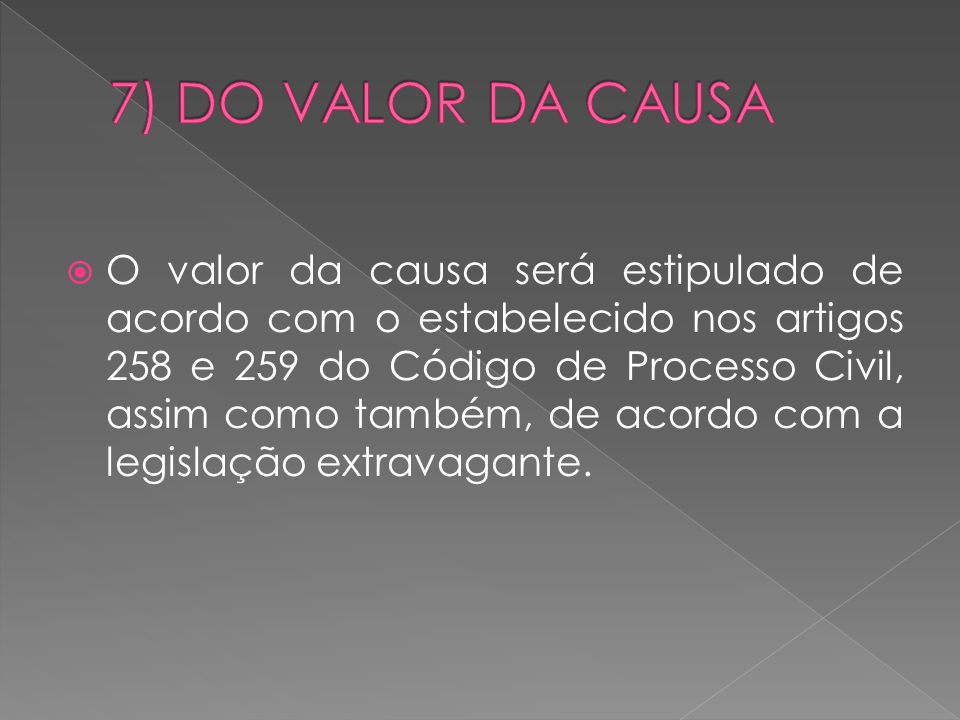 7) DO VALOR DA CAUSA