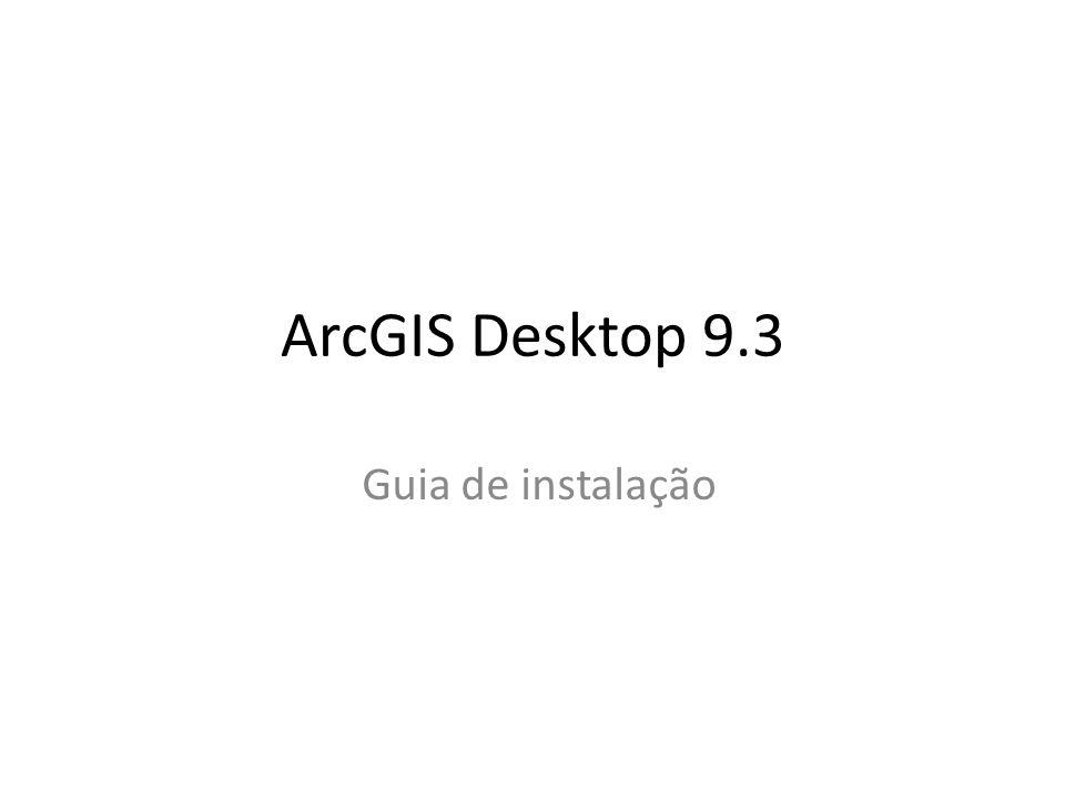 ArcGIS Desktop 9 3 Guia de instalação  - ppt carregar