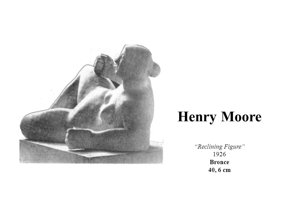 Henry Moore Reclining Figure 1926 Bronce 40, 6 cm