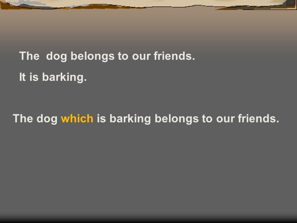 The dog belongs to our friends.