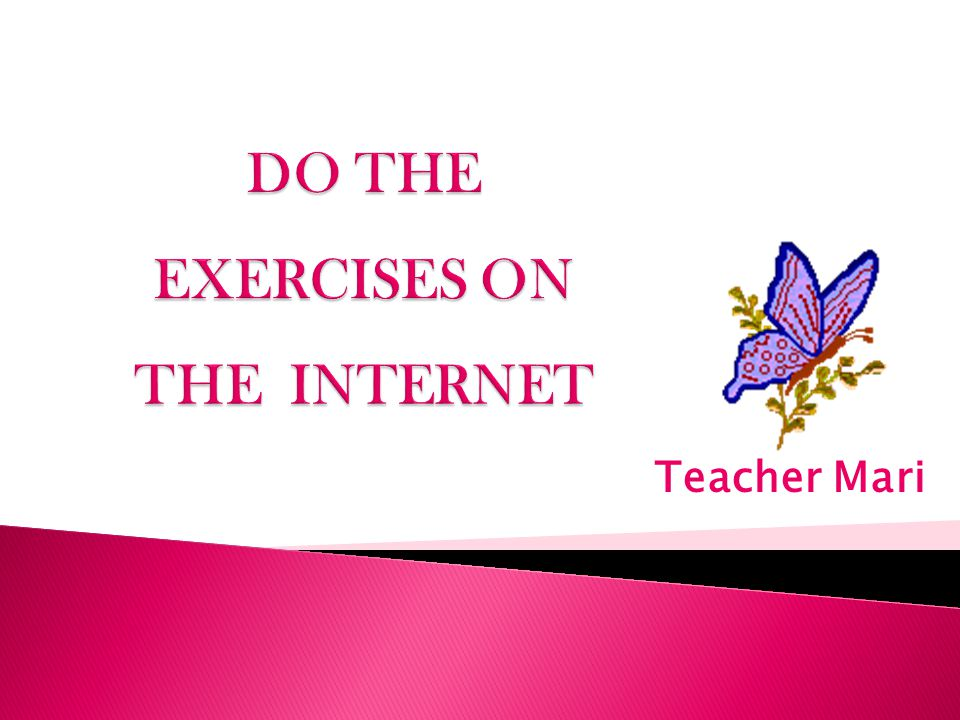 DO THE EXERCISES ON THE INTERNET