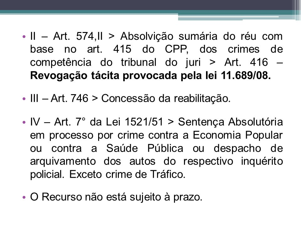II – Art. 574,II > Absolvição sumária do réu com base no art