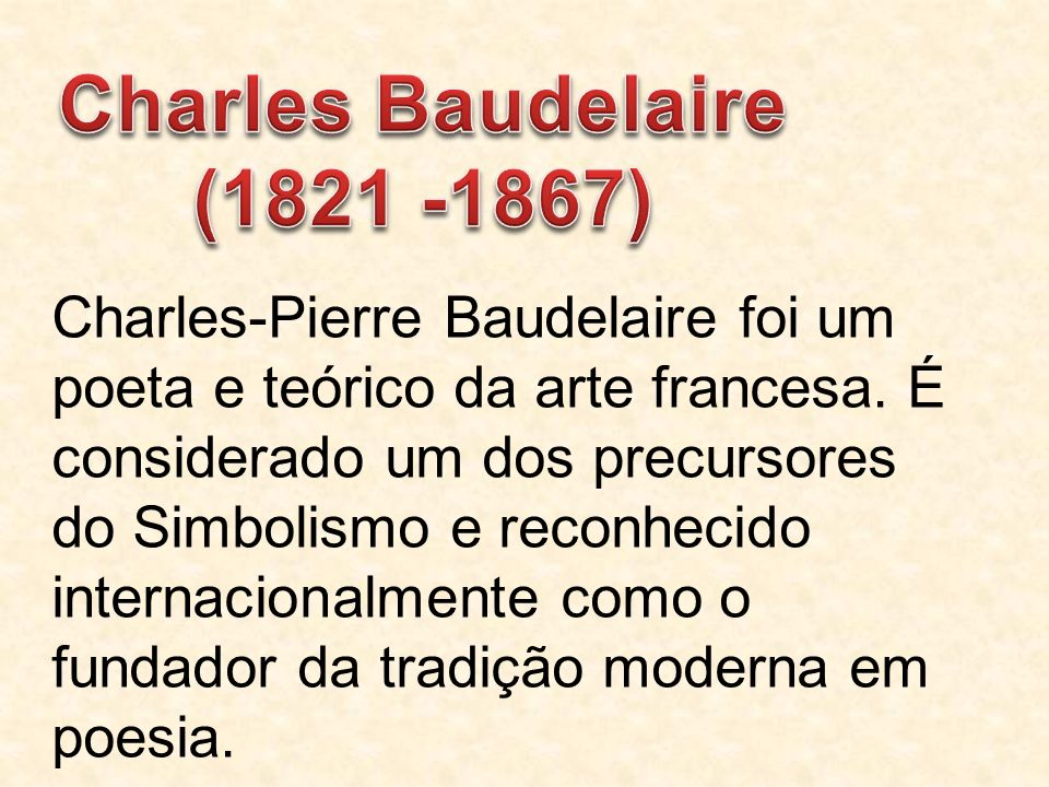 Charles Baudelaire (1821 -1867)