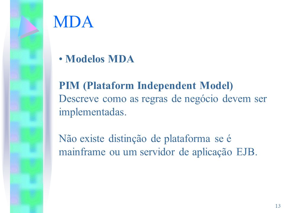 MDA Modelos MDA PIM (Plataform Independent Model)