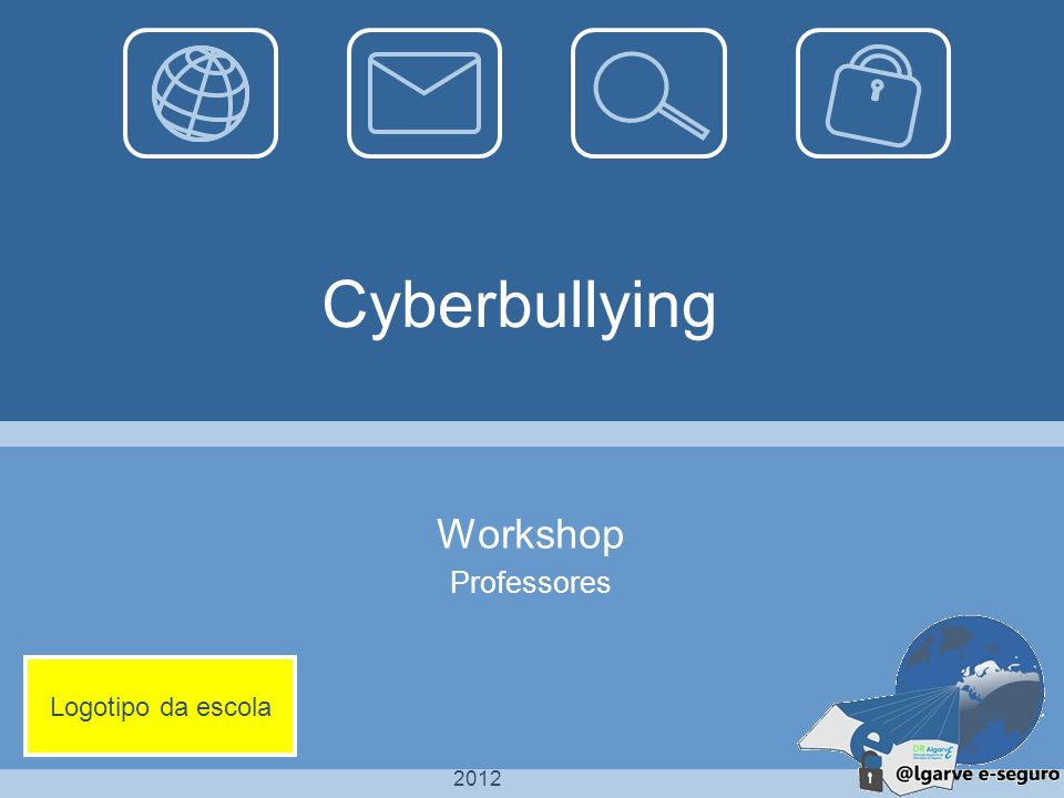 Cyberbullying Workshop Professores Logotipo da escola 2012