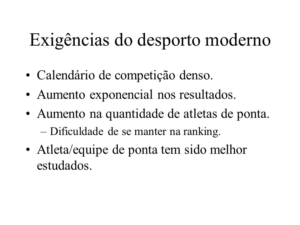 Exigências do desporto moderno